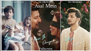 Asal Mein Song - Darshan Raval Fullscreen Whatsapp Status
