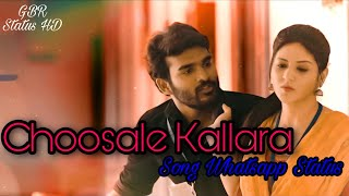 Choosale Kallaraa Whatsapp Status
