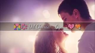 Dil Chura Liya - Qayamat Movie Love Whatsapp Status