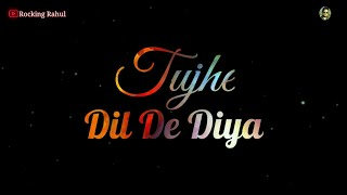 Dil De Diya - Radhe Lyrical Whatsapp Status