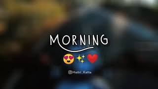 Dil Kho Gaya Mera - Good Morning Whatsapp Status