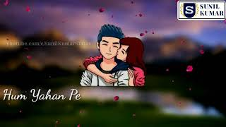 Humko Sirf Tumse Pyaar Hai - Couple Love Whatsapp Status