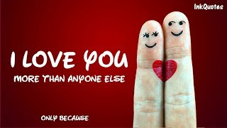 I Love You More Than Anyone Else Quote Whatsapp Status