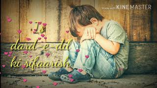 Is Dard E Dil Ki Sifarish Song Whatsapp Status