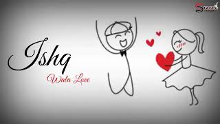 Ishq Wala Love - Romantic Whatsapp Status
