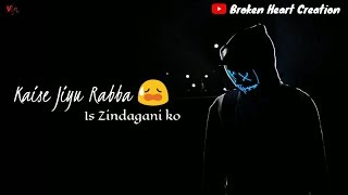 Kaise Jiyu Tere Bin - Heart Touching Sad Whatsapp Status