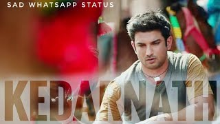 Kedarnath Sad Whatsapp Status