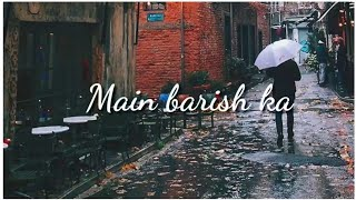 Main Baarish Ka Mausam Hu - Sad Whatsapp Status