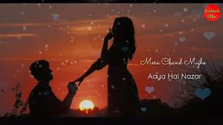 Mera Chand Mujhe Aaya Hai Nazar - Couple Love Whatsapp Status