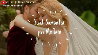 Saat Samundar Paar Mein Tere - Couple Love Whatsapp Status