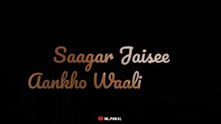 Sagar Jaisi Aankhon Wali - Hindi Romantic Whatsapp Status