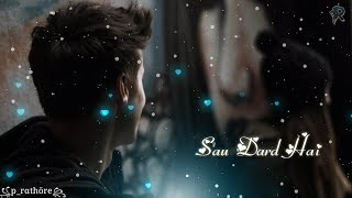 Sau Dard Hai - Sad Heart Broken Whatsapp Status