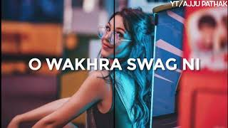 Wakhra Swag Song Whatsapp Status